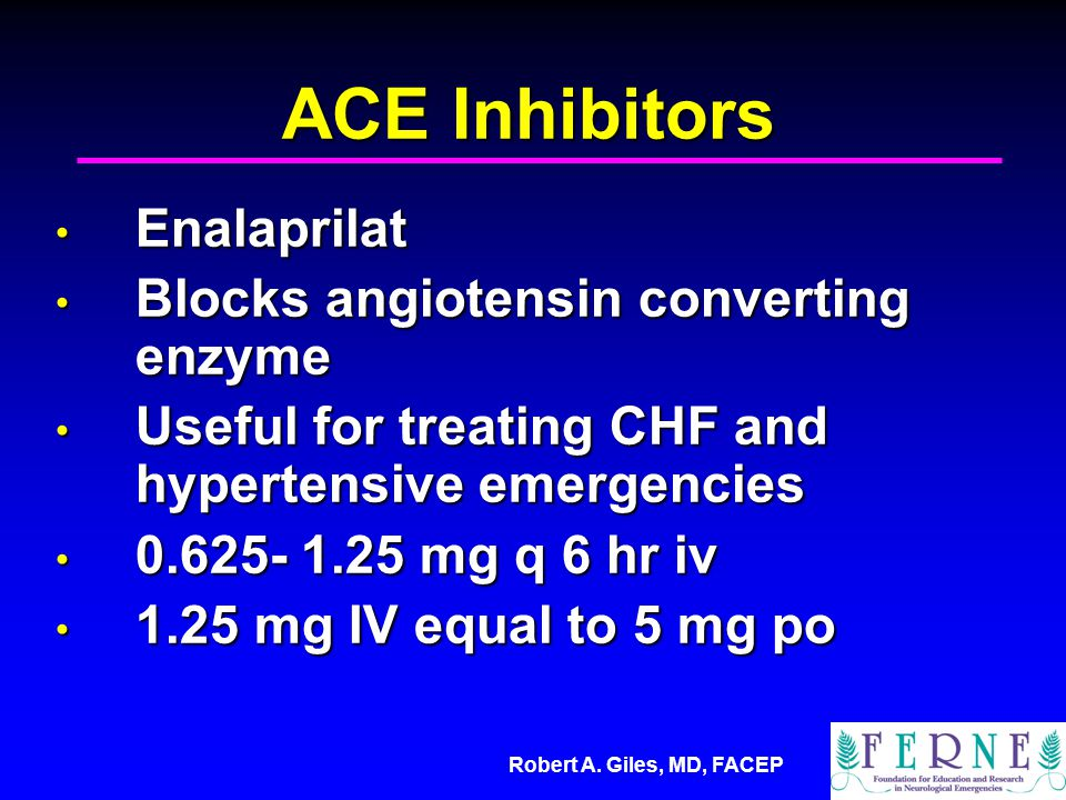ACE Inhibitors Enalaprilat Blocks angiotensin converting enzyme