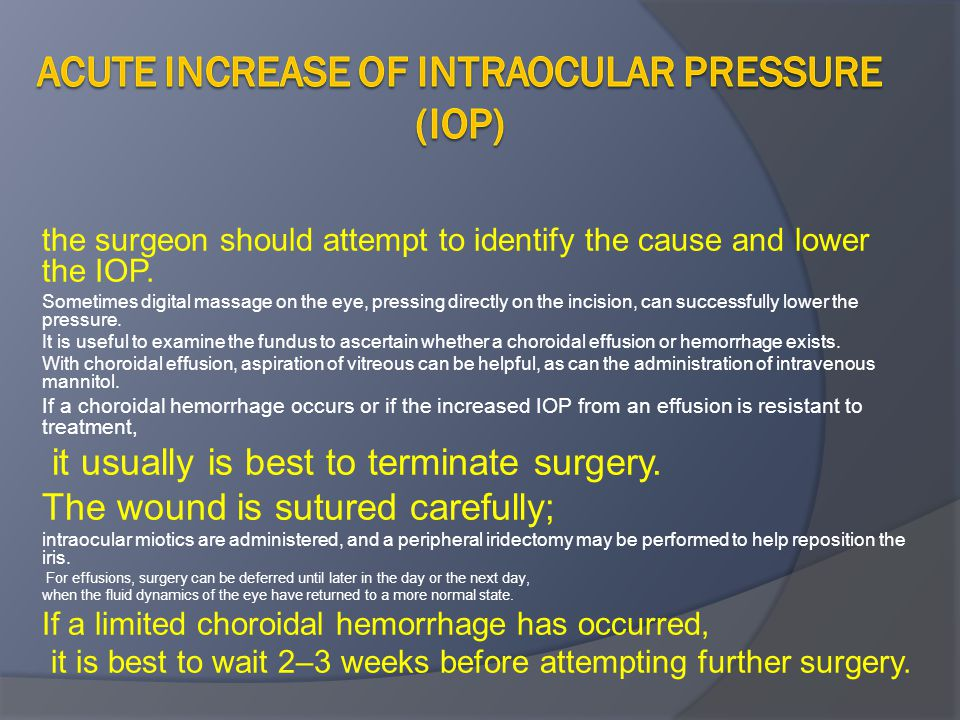 acute increase of intraocular pressure (IOP)