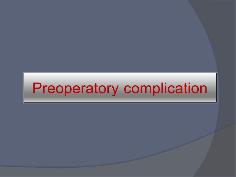Preoperatory complication