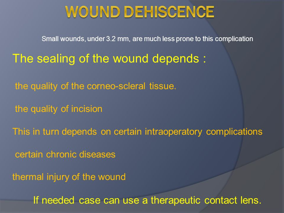 Wound dehiscence The sealing of the wound depends :