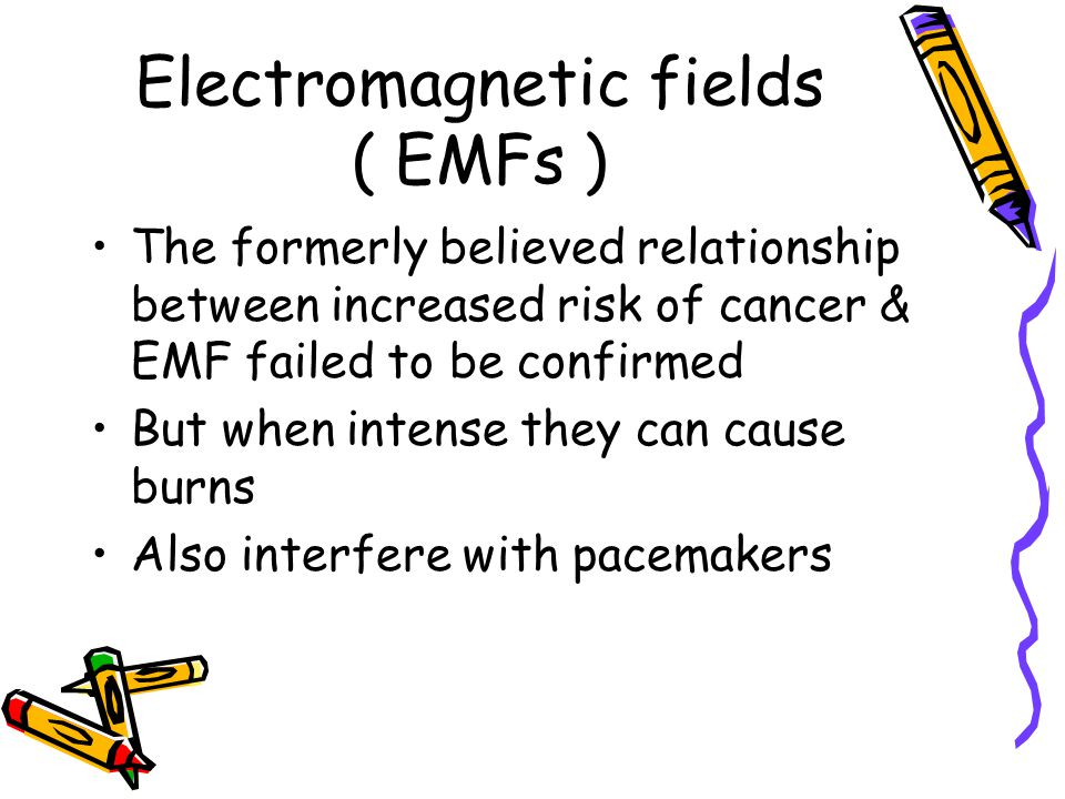 Electromagnetic fields ( EMFs )