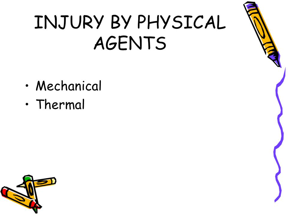 INJURY BY PHYSICAL AGENTS