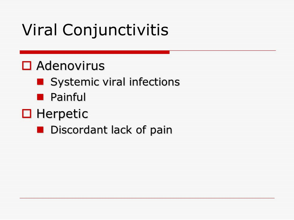 Viral Conjunctivitis Adenovirus Herpetic Systemic viral infections