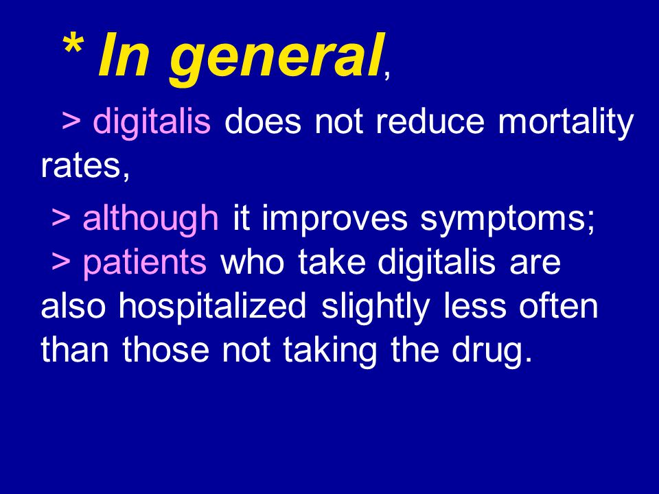 > digitalis does not reduce mortality rates,