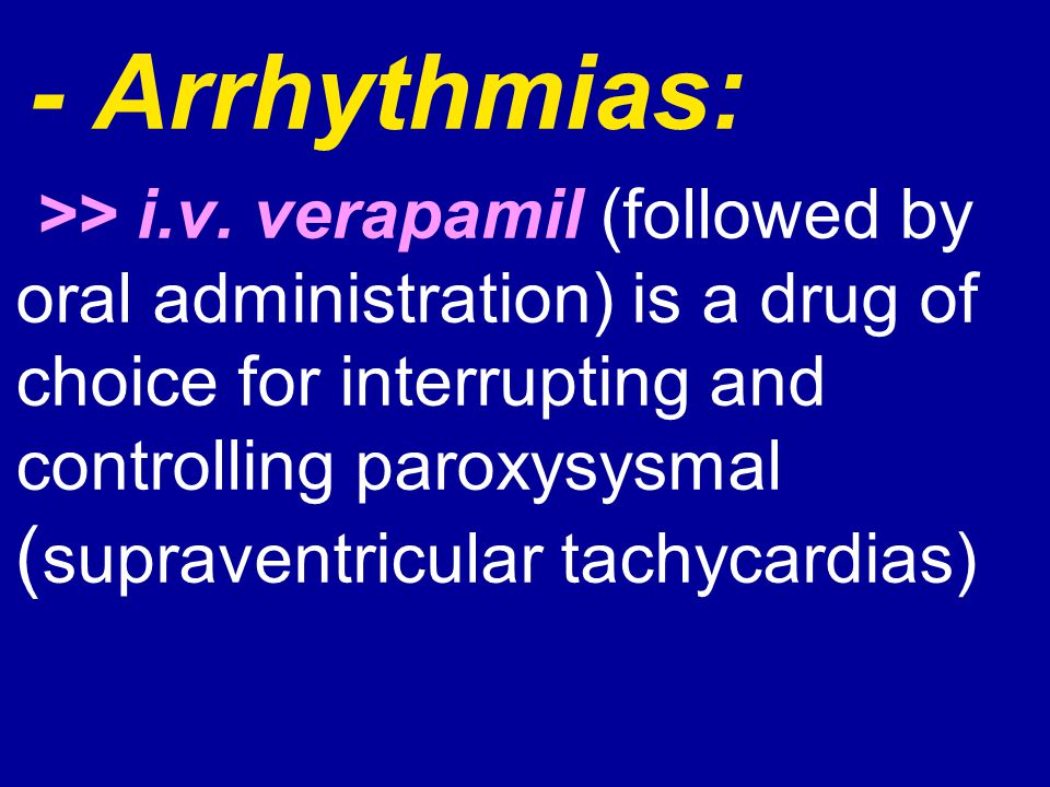 - Arrhythmias: