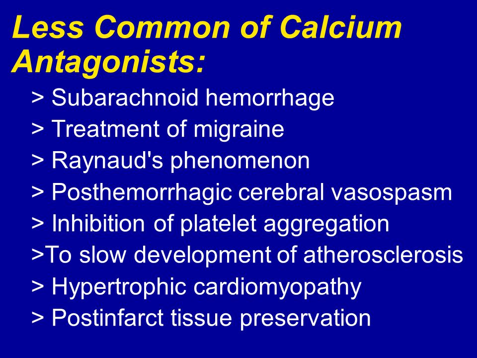 Less Common of Calcium Antagonists: