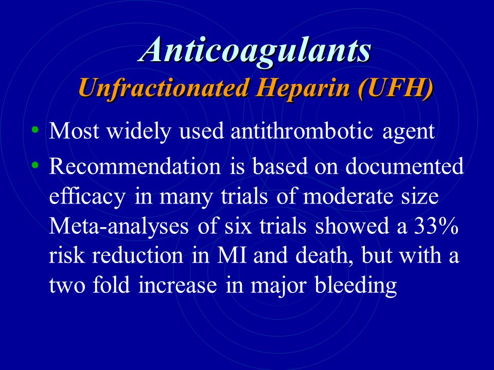 Anticoagulants Unfractionated Heparin (UFH)