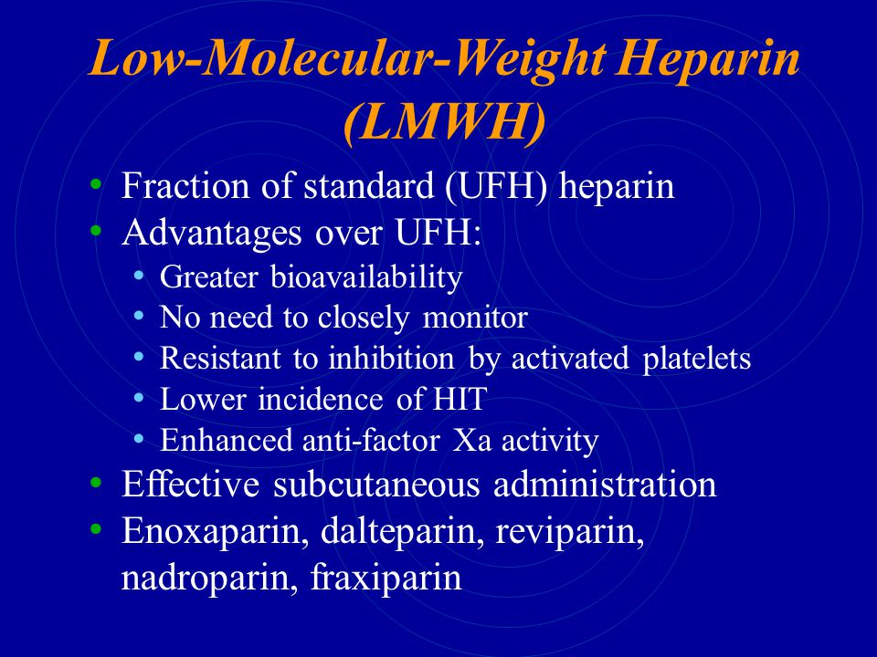 Low-Molecular-Weight Heparin (LMWH)