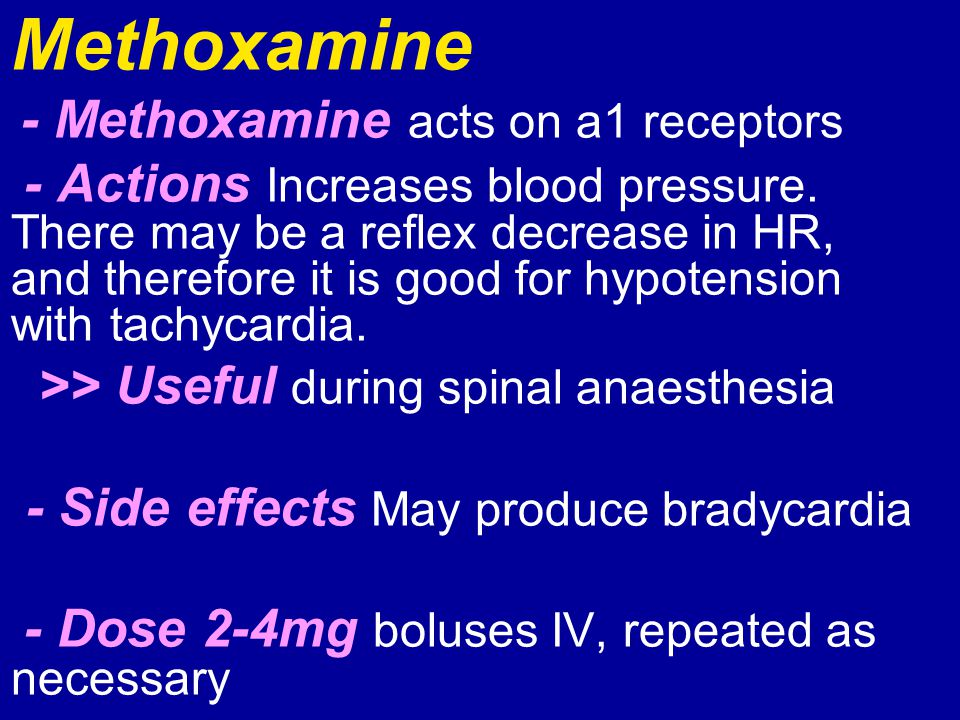 Methoxamine - Side effects May produce bradycardia