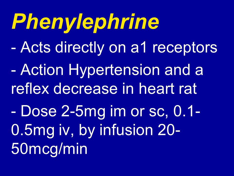 Phenylephrine - Acts directly on a1 receptors