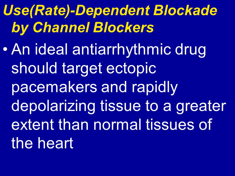 Use(Rate)-Dependent Blockade by Channel Blockers