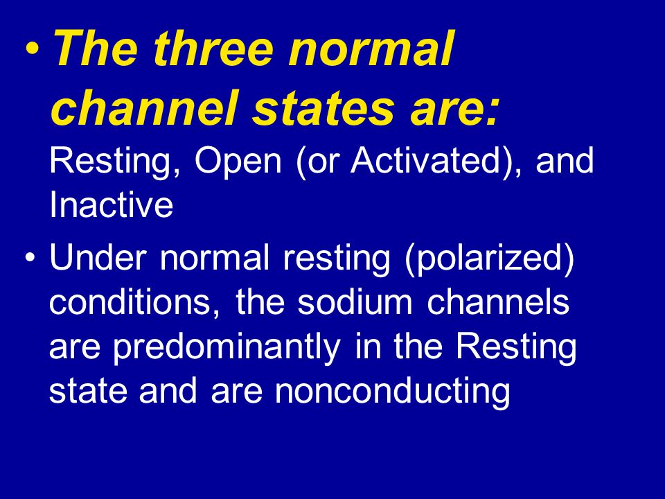 The three normal channel states are: Resting, Open (or Activated), and Inactive
