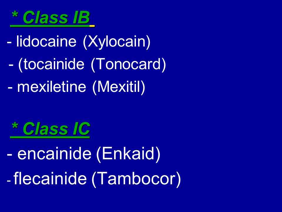 flecainide (Tambocor) -
