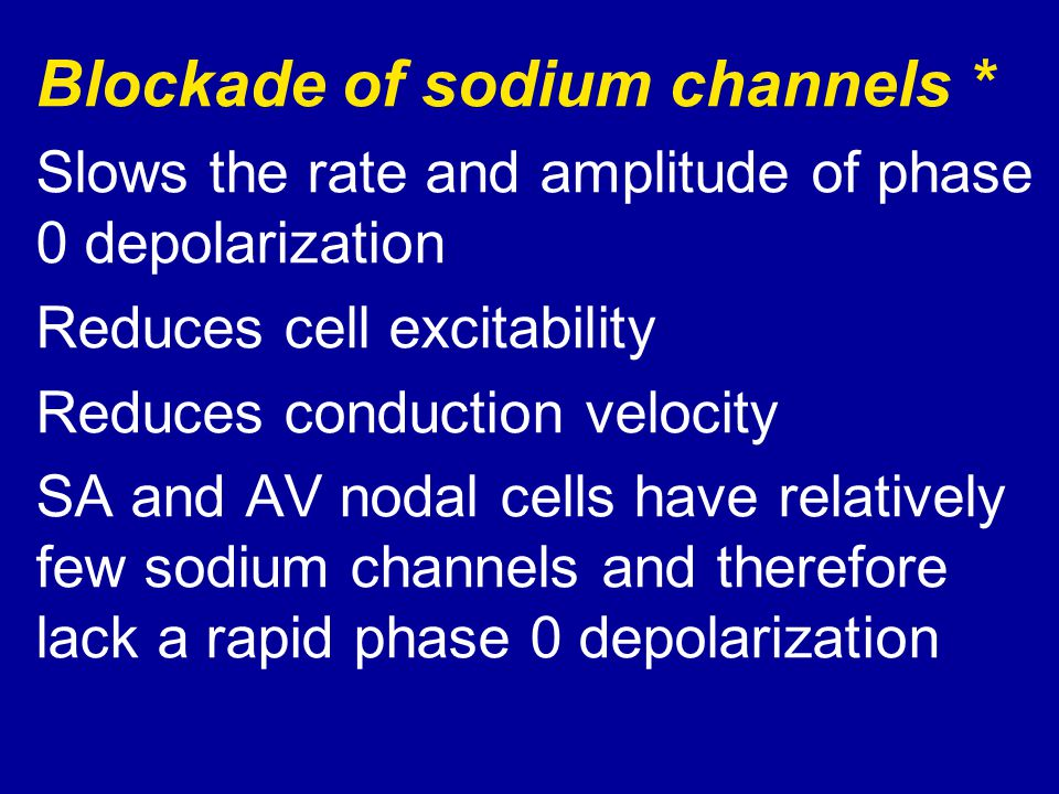 Blockade of sodium channels *