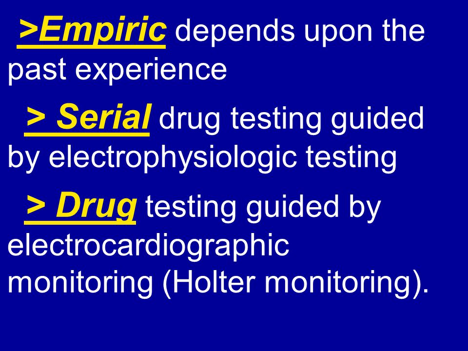 > Serial drug testing guided by electrophysiologic testing