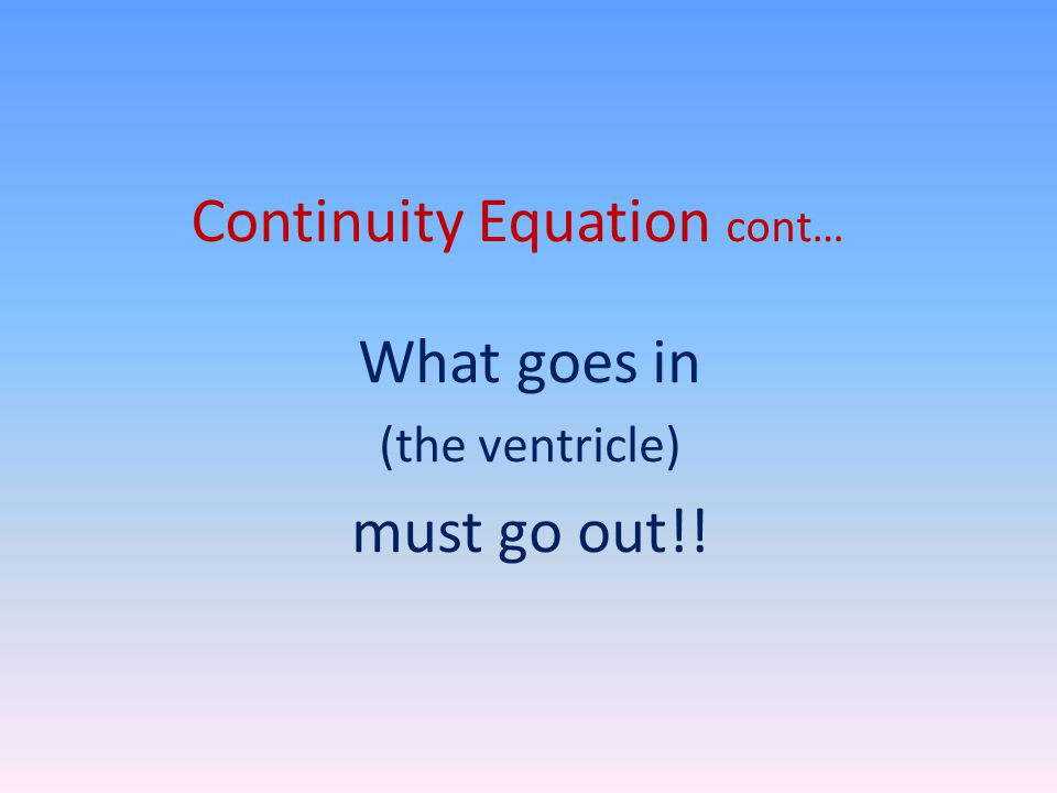 Continuity Equation cont…