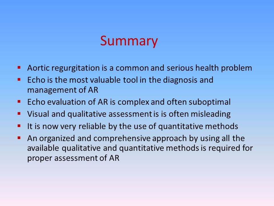 Summary Aortic regurgitation is a common and serious health problem