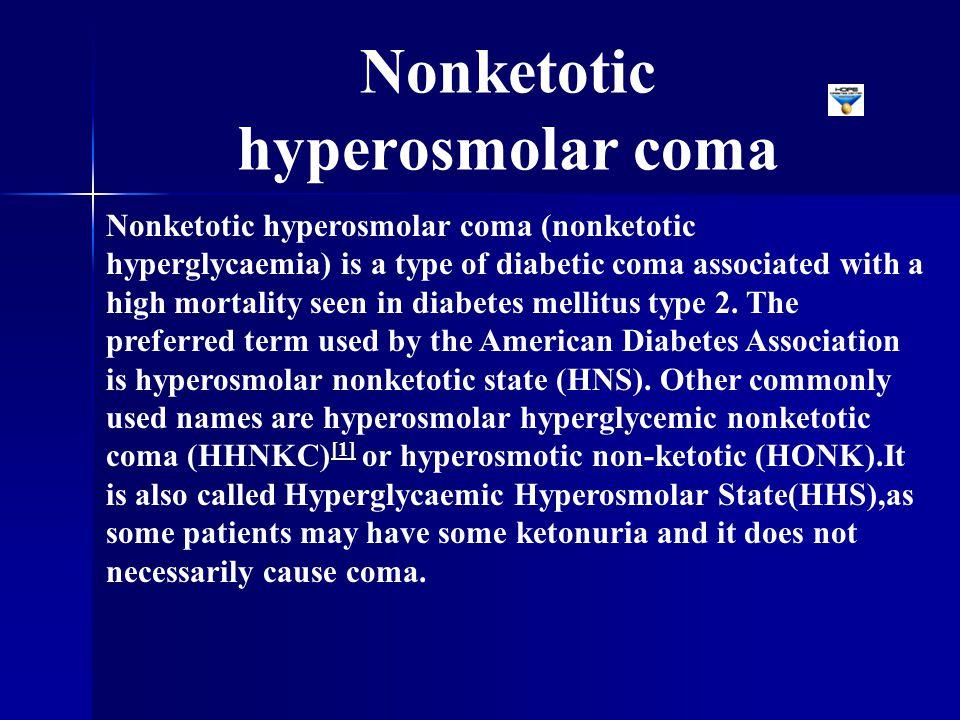 Nonketotic hyperosmolar coma