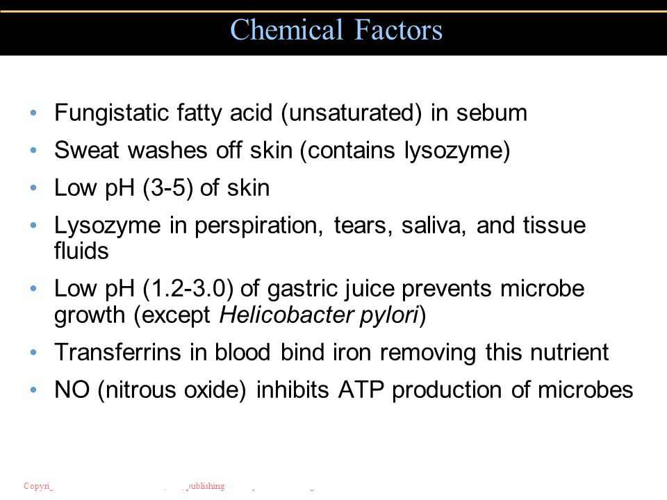 Chemical Factors Fungistatic fatty acid (unsaturated) in sebum