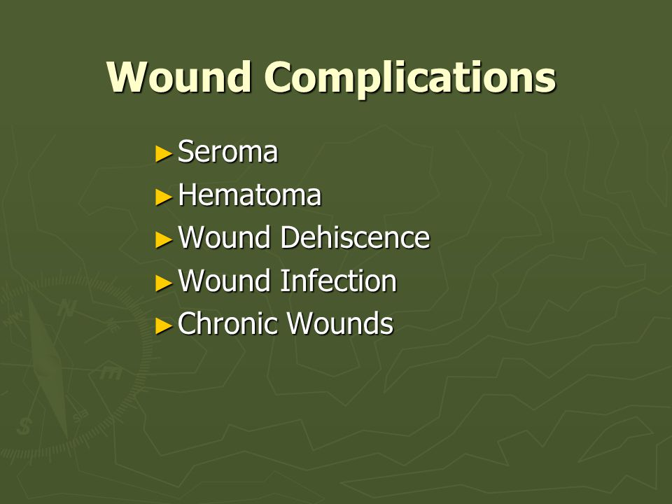 Wound Complications Seroma Hematoma Wound Dehiscence Wound Infection