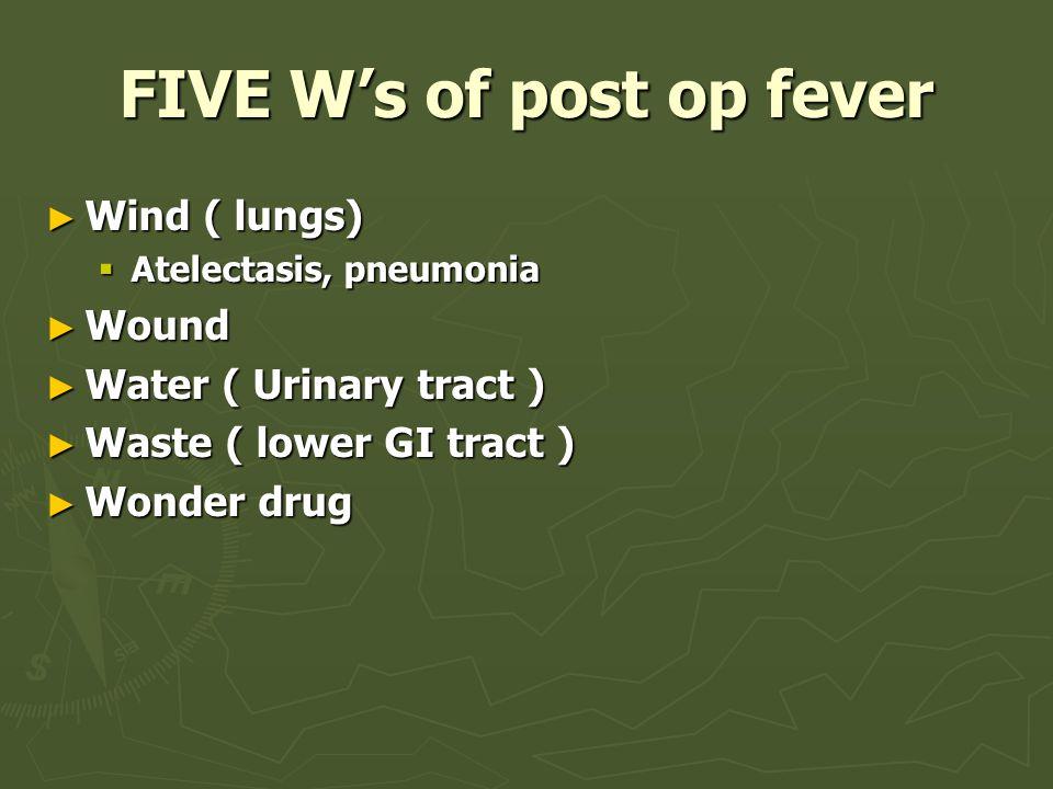 FIVE W's of post op fever