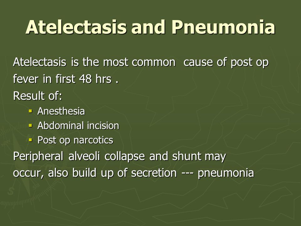 Atelectasis and Pneumonia