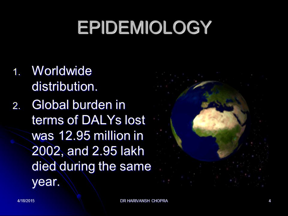 EPIDEMIOLOGY Worldwide distribution.