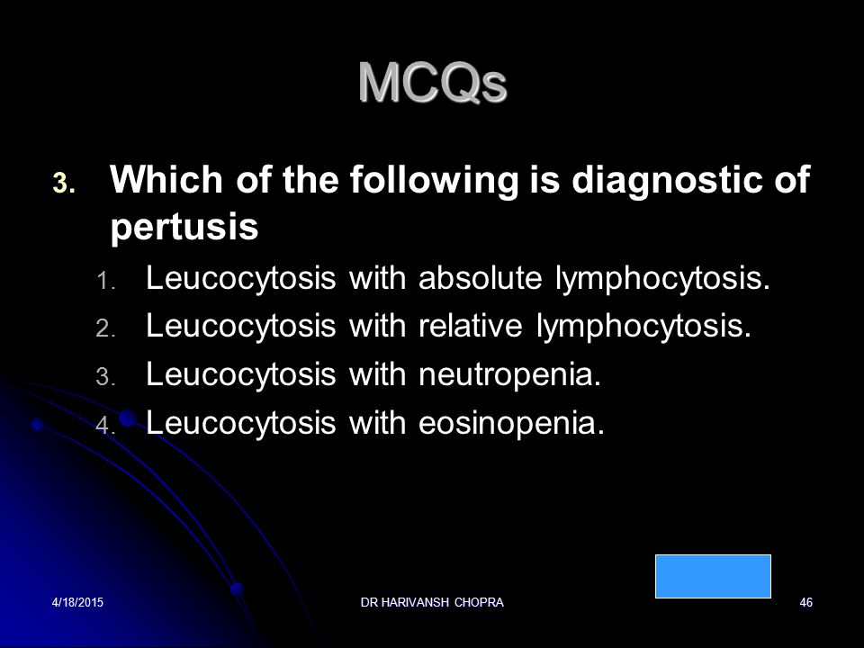 MCQs Which of the following is diagnostic of pertusis