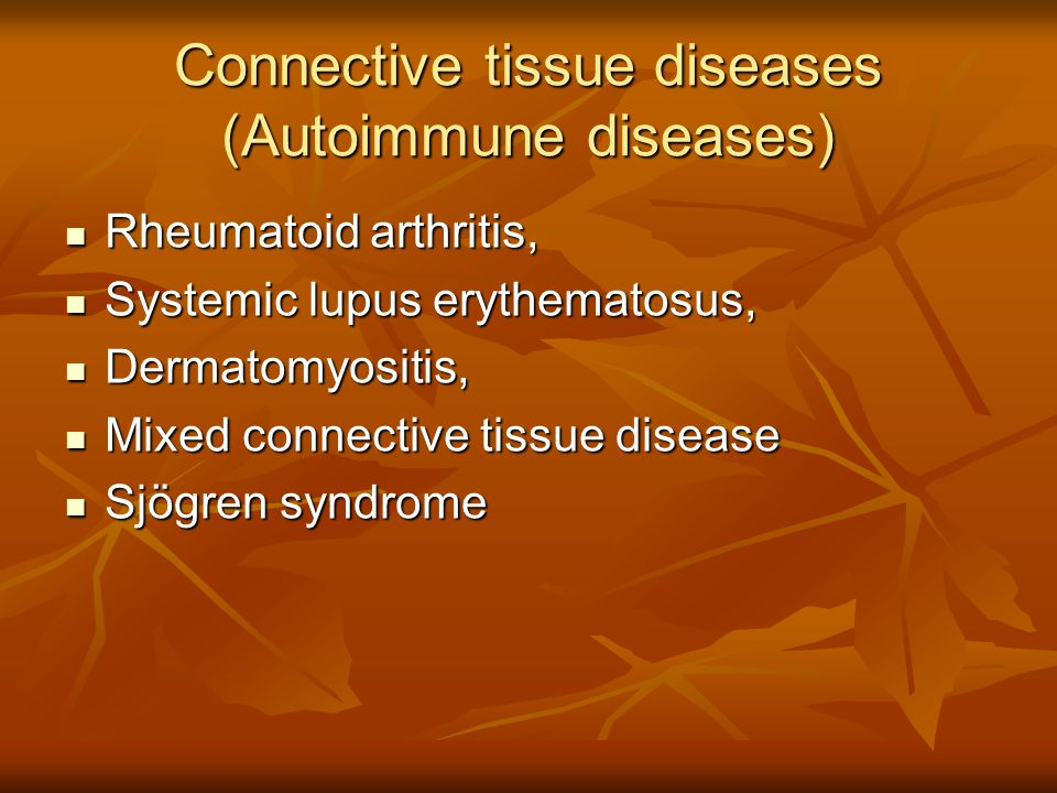 Connective tissue diseases (Autoimmune diseases)
