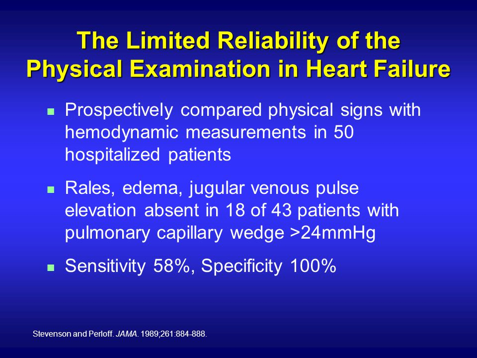 The Limited Reliability of the Physical Examination in Heart Failure