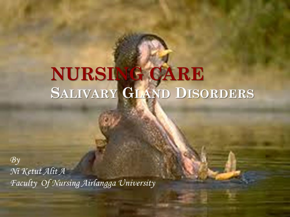 NURSING CARE Salivary Gland Disorders