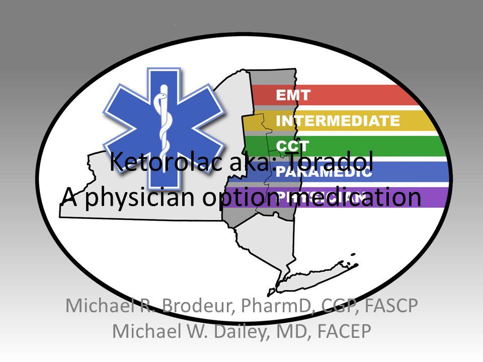 Ketorolac aka: Toradol A physician option medication