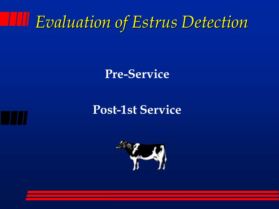 Evaluation of Estrus Detection