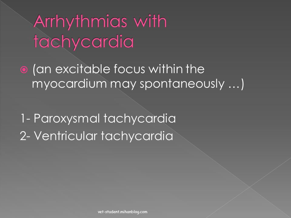 Arrhythmias with tachycardia