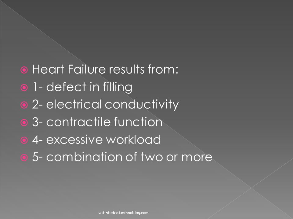 Heart Failure results from: 1- defect in filling