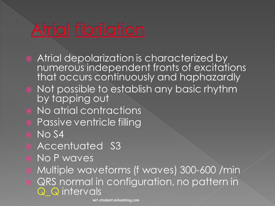Atrial fibrilation Atrial depolarization is characterized by numerous independent fronts of excitations that occurs continuously and haphazardly.