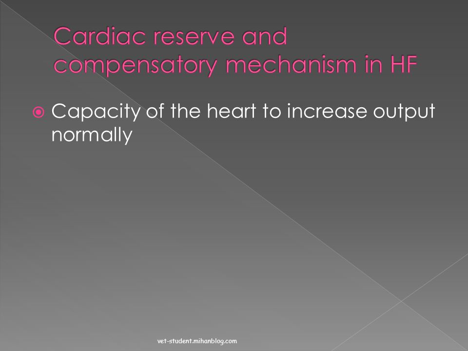 Cardiac reserve and compensatory mechanism in HF