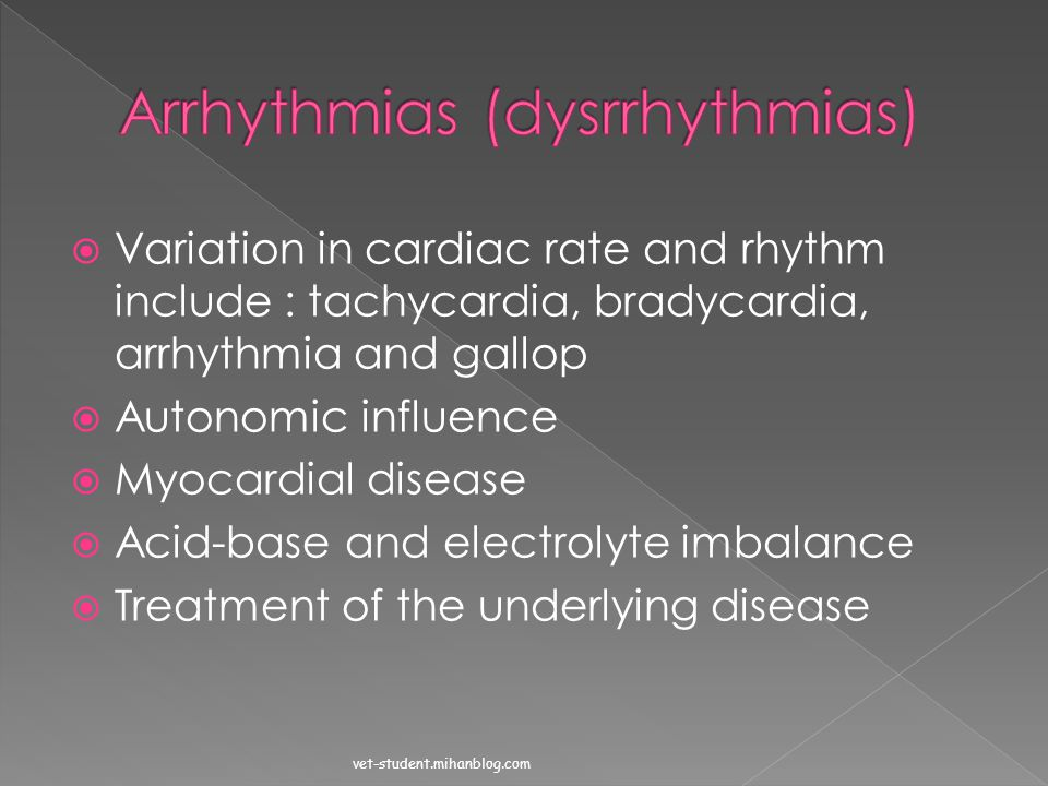 Arrhythmias (dysrrhythmias)