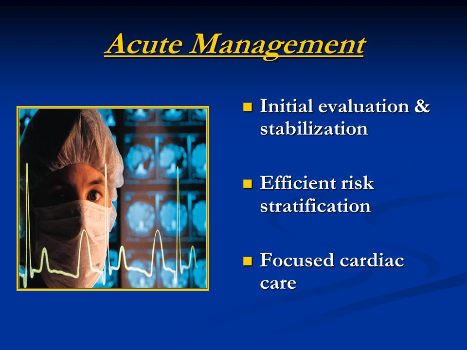 Acute Management Initial evaluation & stabilization