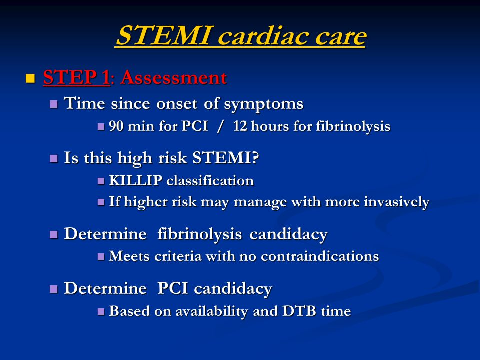STEMI cardiac care STEP 1: Assessment Time since onset of symptoms