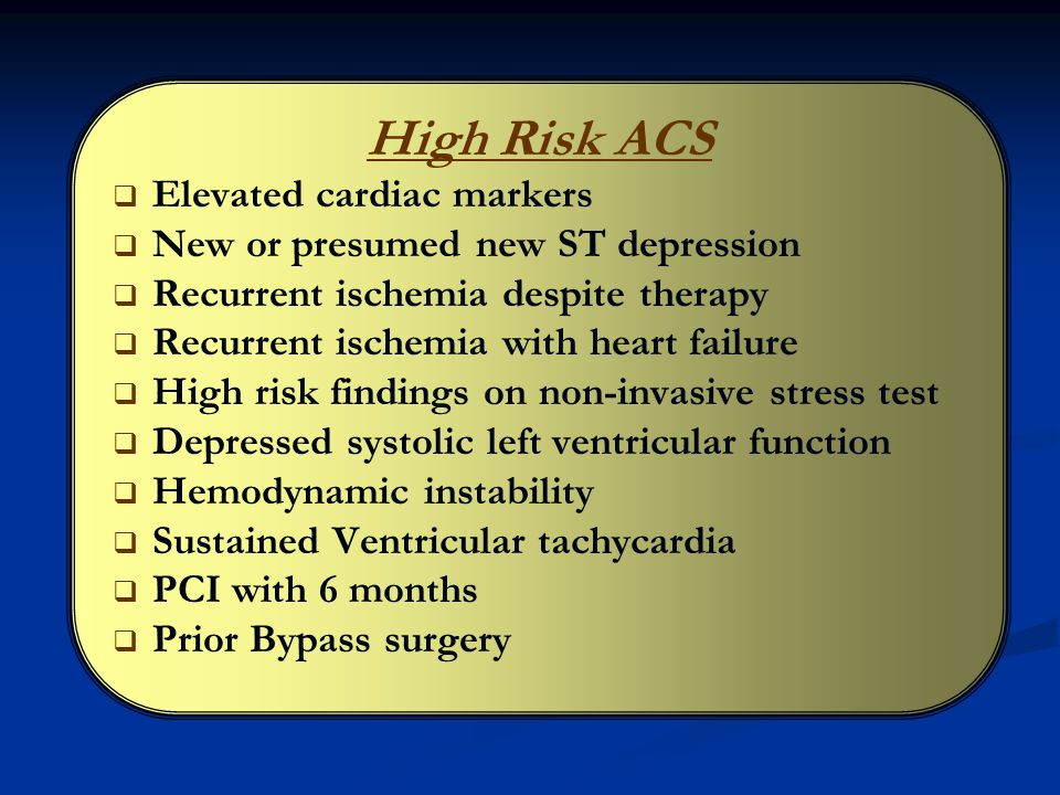 High Risk ACS Elevated cardiac markers