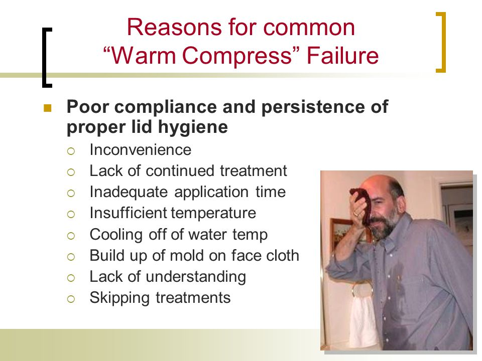 Reasons for common Warm Compress Failure