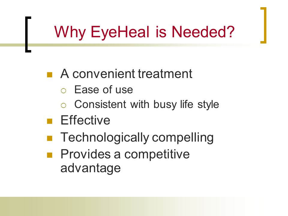 Why EyeHeal is Needed A convenient treatment Effective