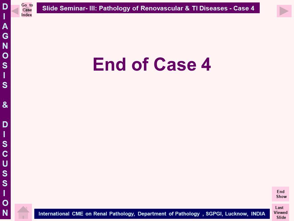 Slide Seminar- III: Pathology of Renovascular & TI Diseases - Case 4