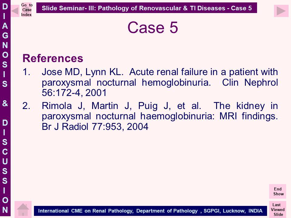 Slide Seminar- III: Pathology of Renovascular & TI Diseases - Case 5