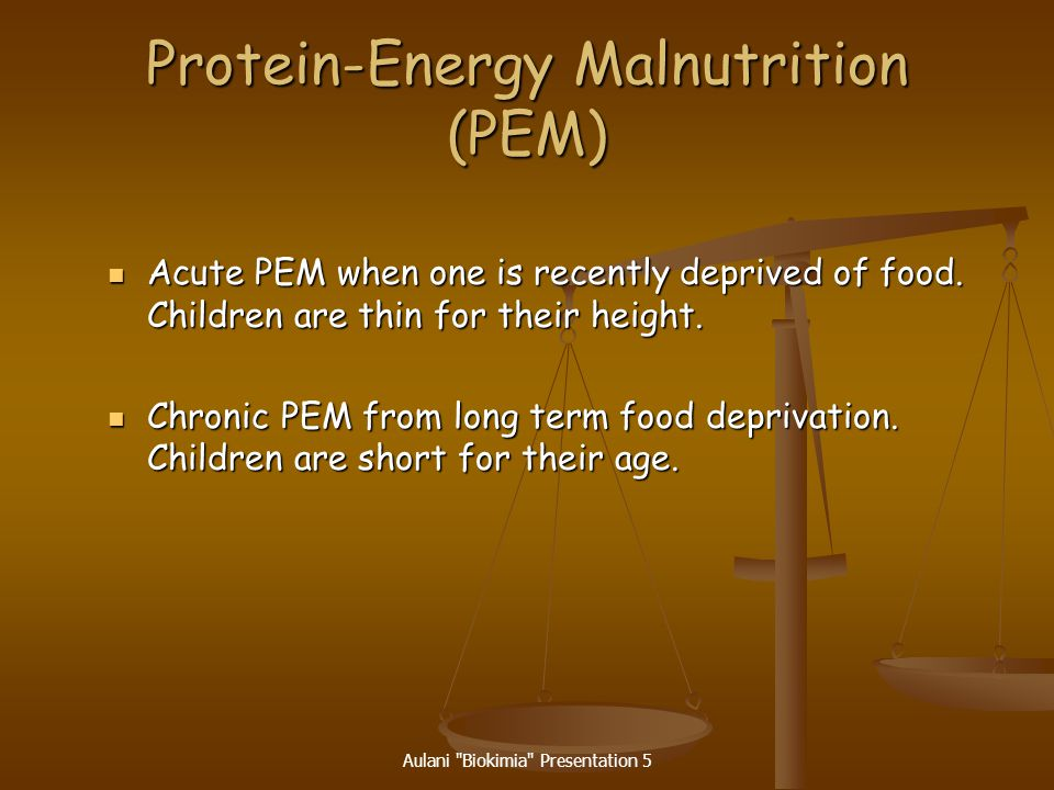 Protein-Energy Malnutrition (PEM)