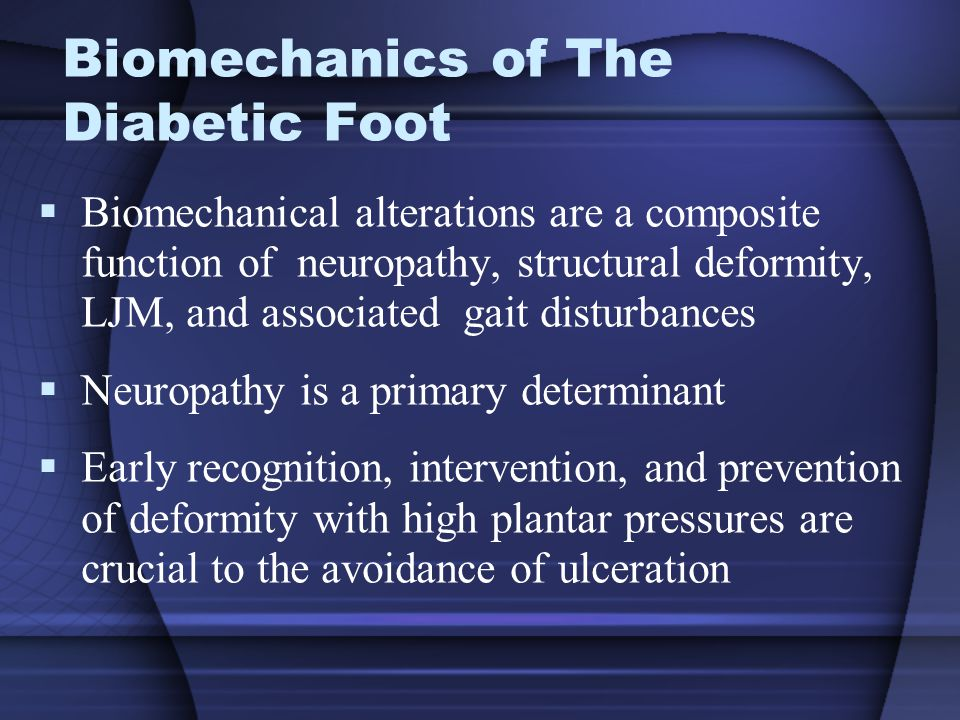 Biomechanics of The Diabetic Foot
