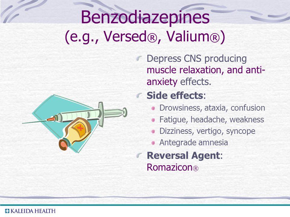 Benzodiazepines (e.g., Versed®, Valium®)