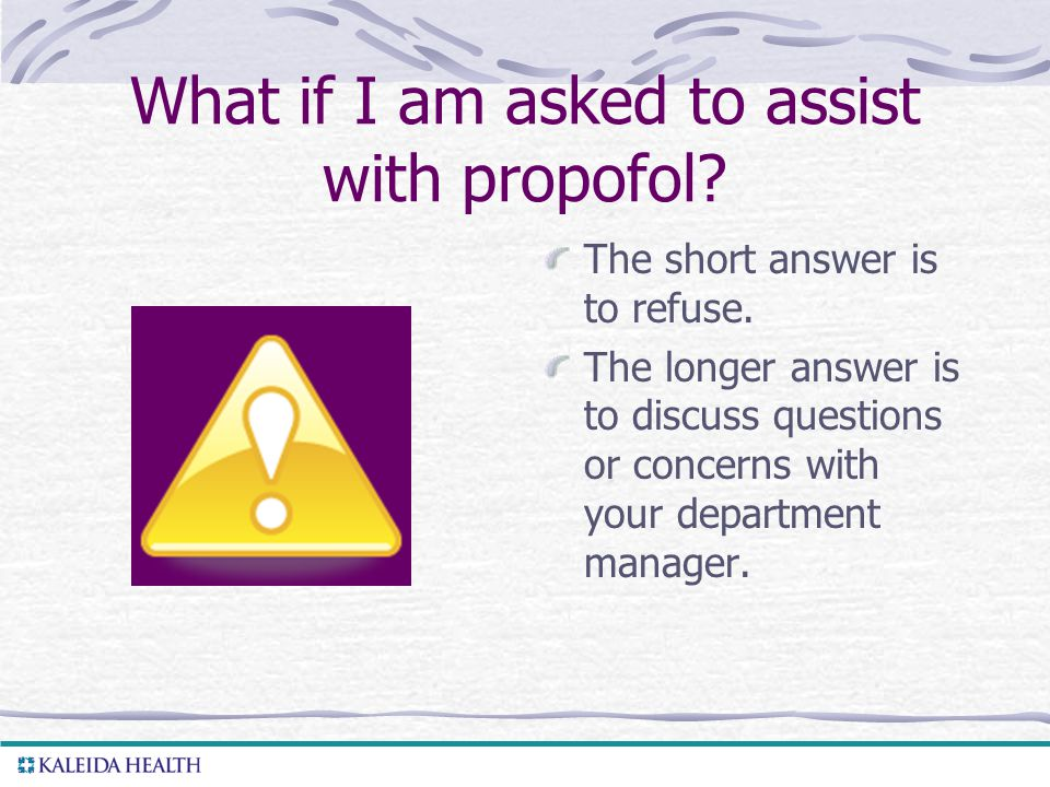 What if I am asked to assist with propofol