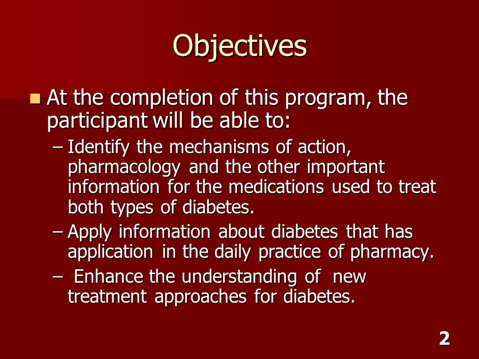 Objectives At the completion of this program, the participant will be able to: